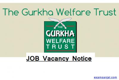 Gurkha Welfare Trust UK Nepal Job Vacancy Notice
