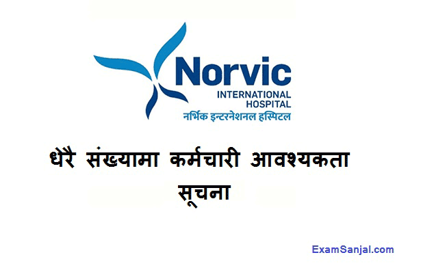 Norvic Hospital International Job Vacancy Notice Various posts
